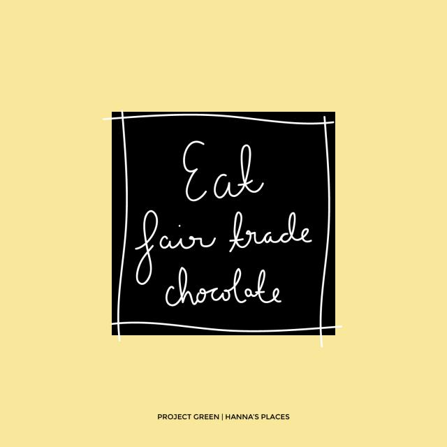Project Green   Eat Fair Trade Chocolate on Hanna's Places