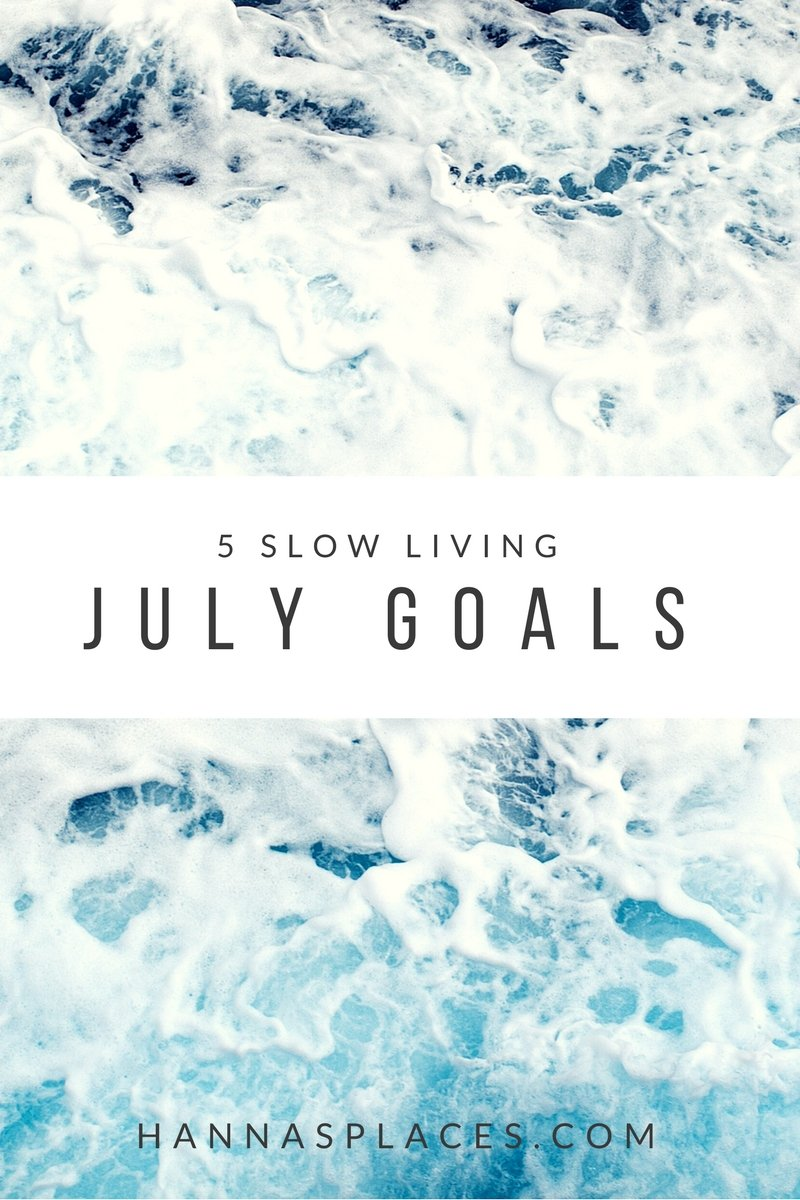 5 slow living goals for july