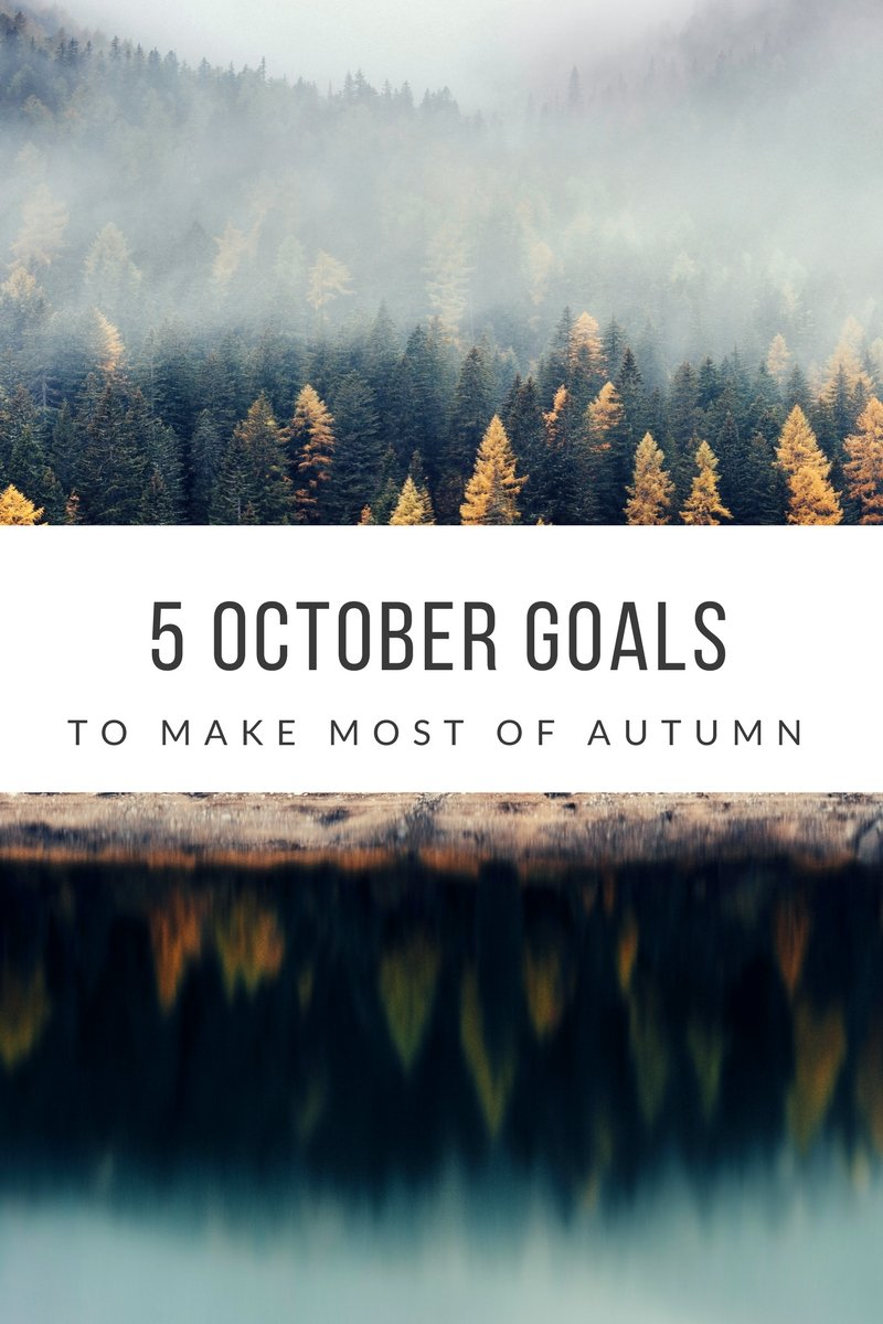 5 October goals to make most of autumn