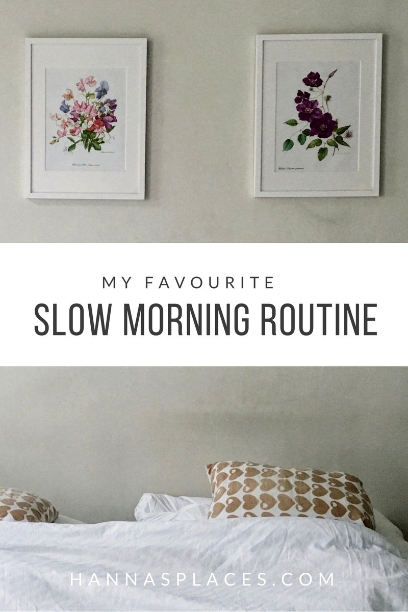 My favourite slow morning routine + 4 habits for you to try