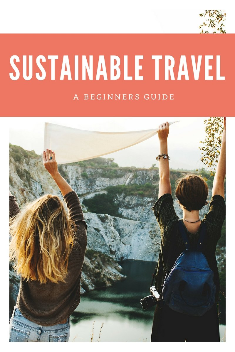 Sustainable Travel: A beginners guide